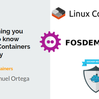 FOSDEM 2018 - Everything you need to know about containers