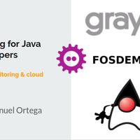 FOSDEM 2018 - GrayLog for Java developers